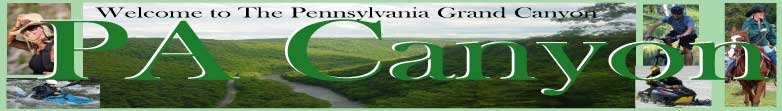 PAcanyon.com is a Guide to The Pennsylvania Grand Canyon, 